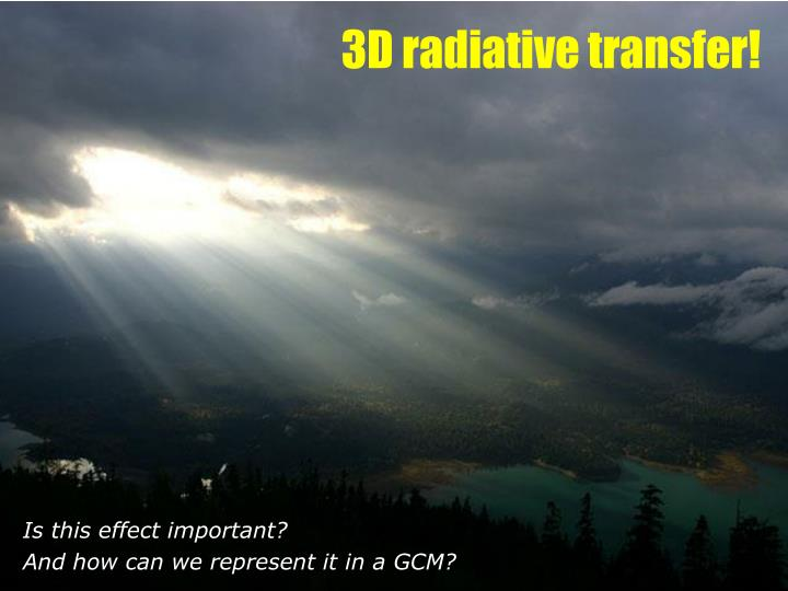 3D radiative transfer!