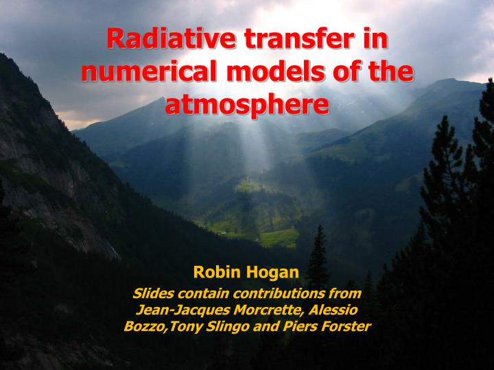 Radiative transfer in numerical models of the atmosphere