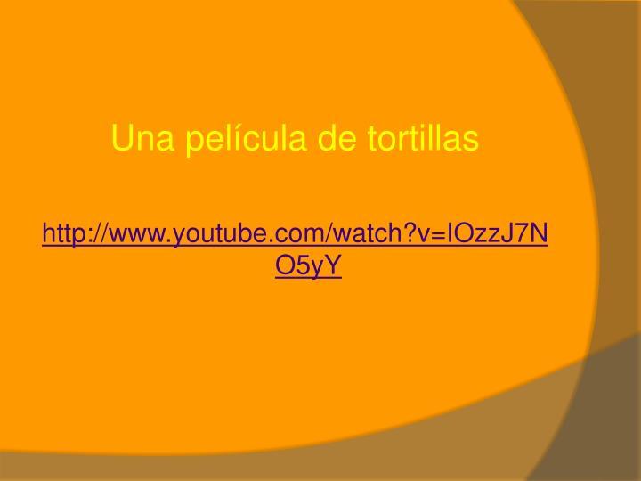 Una película de tortillas