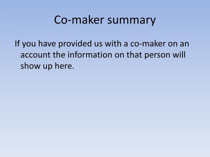 Co-maker summary