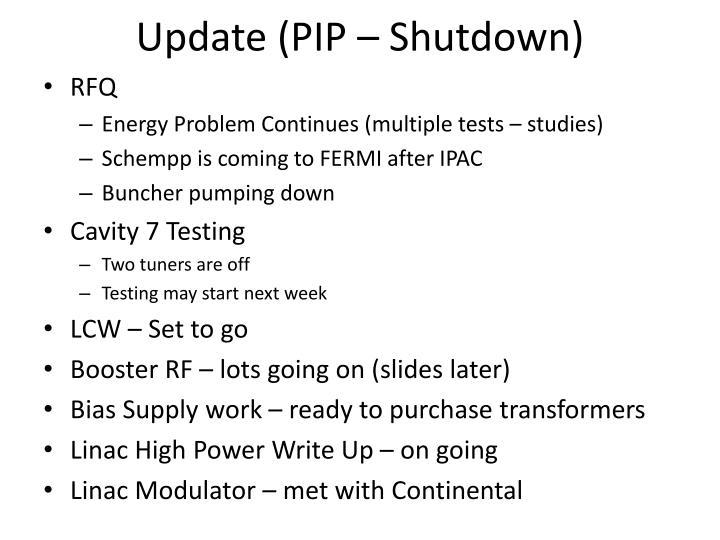 Update (PIP – Shutdown)