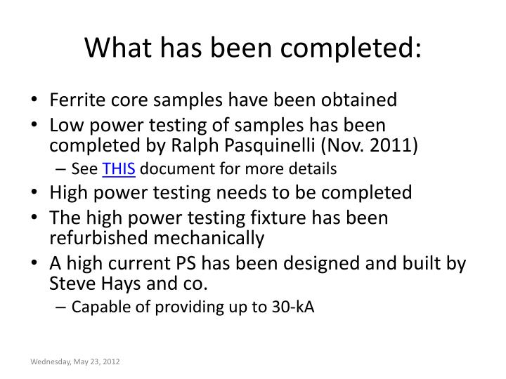 What has been completed: