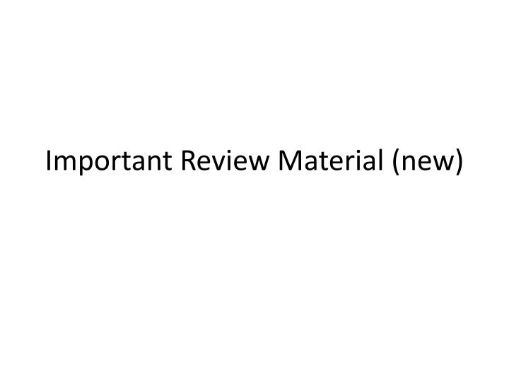 Important Review Material (new)