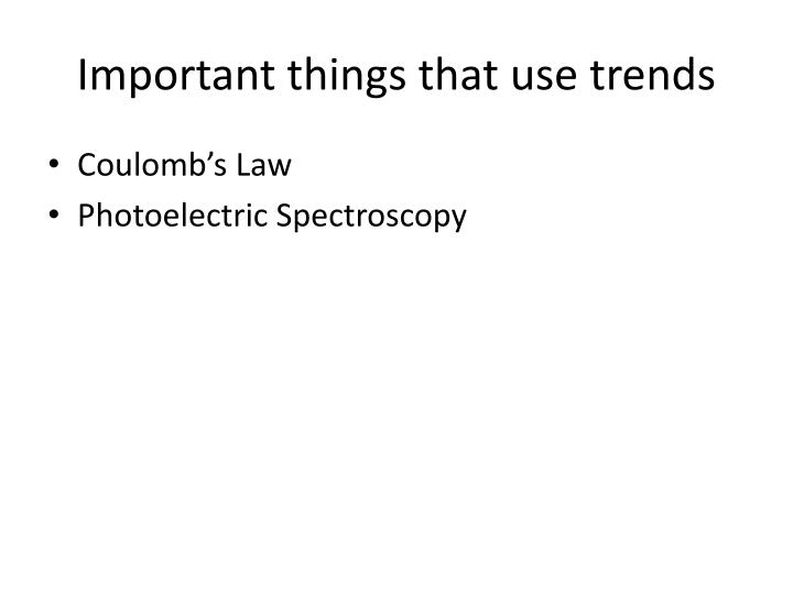Important things that use trends