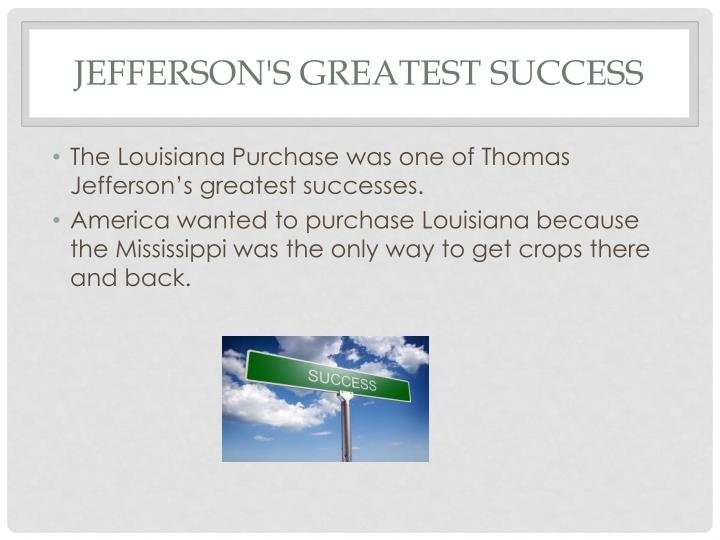 Jefferson's greatest success