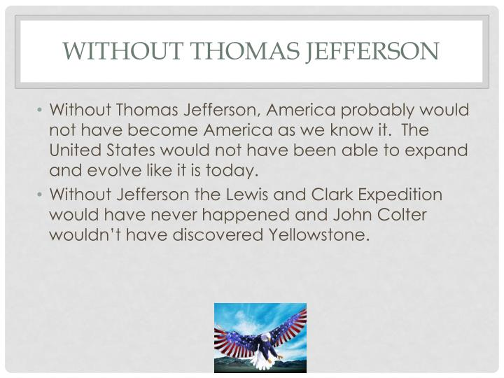 Without Thomas Jefferson