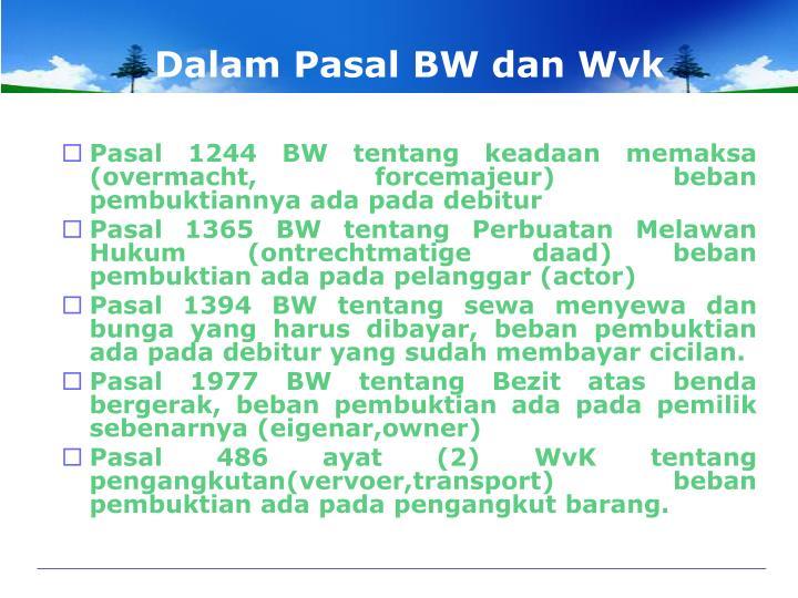 Dalam Pasal BW dan Wvk