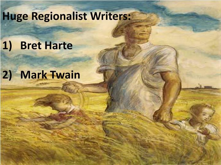 Huge Regionalist Writers: