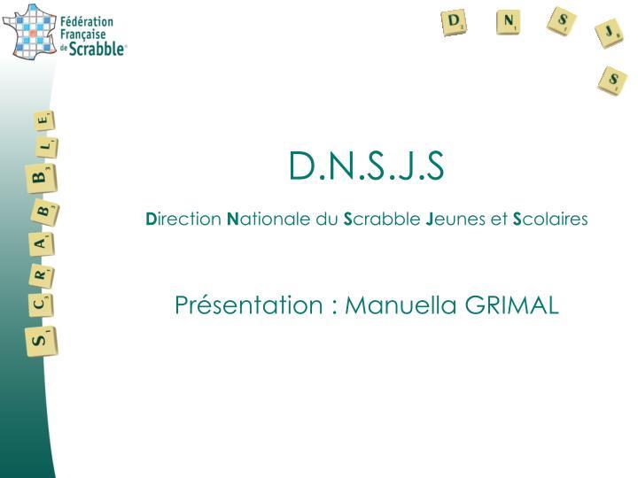 D.N.S.J.S
