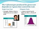 the phenotypes produced for given trait depends on genes that control the trait
