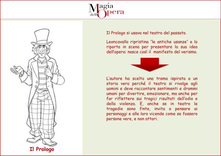 Il Prologo si usava nel teatro del passato.