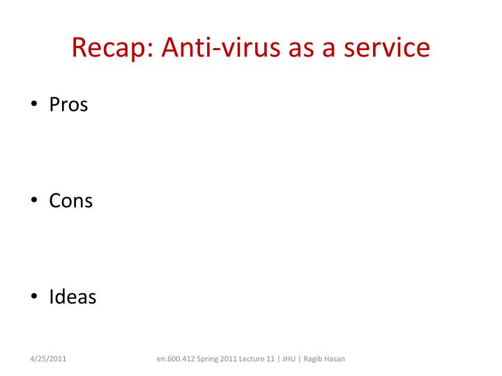 Recap: Anti-virus as a service