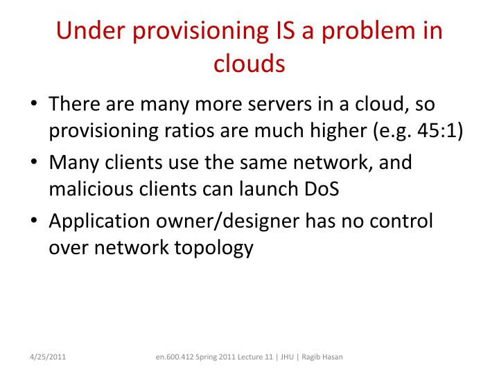 Under provisioning IS a problem in clouds