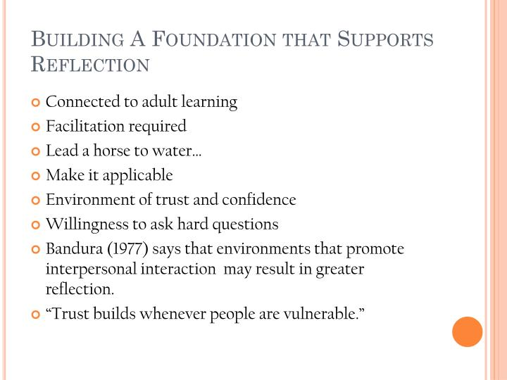 Building A Foundation that Supports Reflection