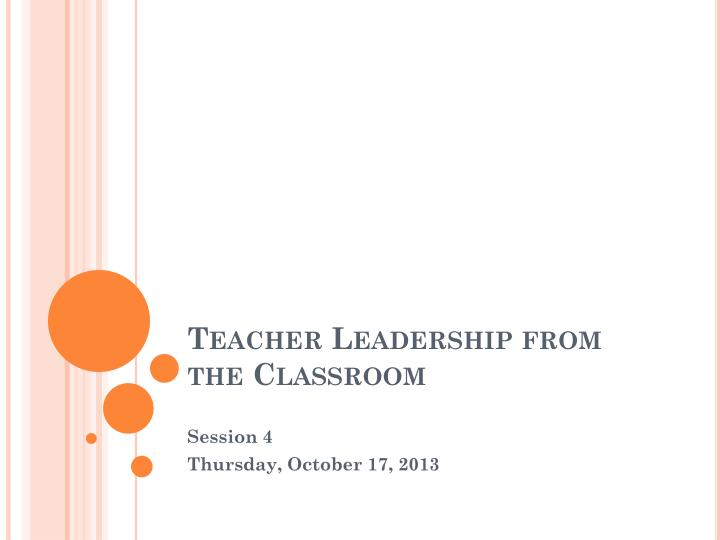 Teacher leadership from the classroom