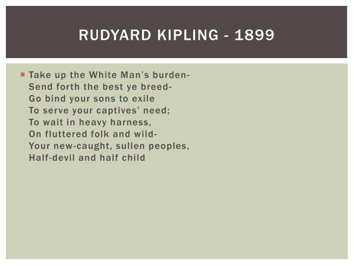 Rudyard Kipling - 1899