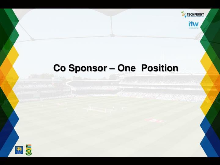 Co Sponsor – One  Position