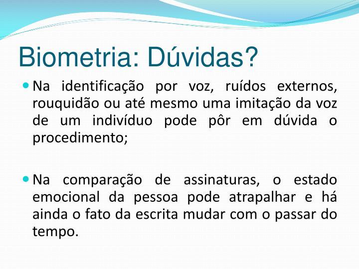 Biometria: Dúvidas?