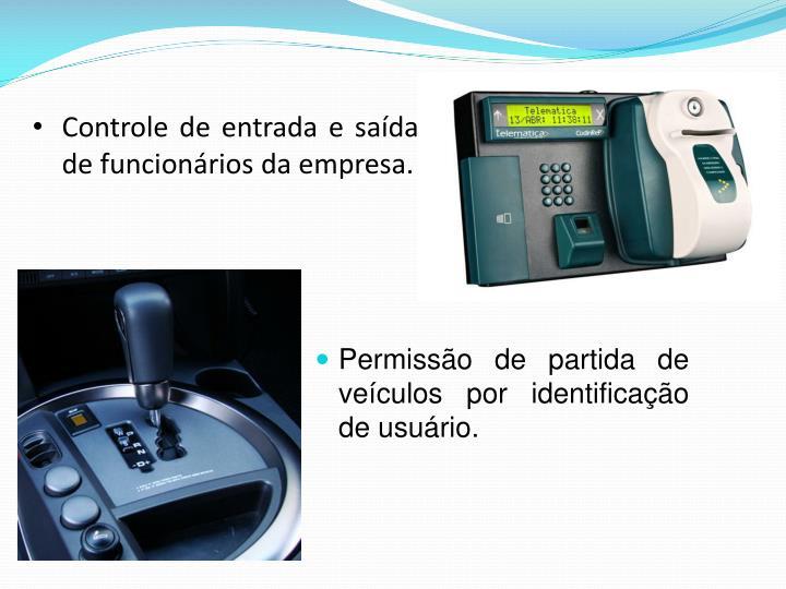 Controle de entrada e saída de funcionários da empresa.