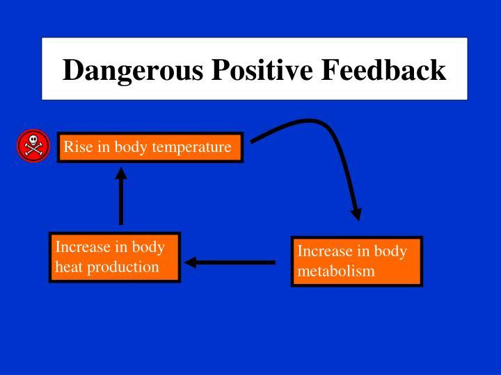 Dangerous Positive Feedback
