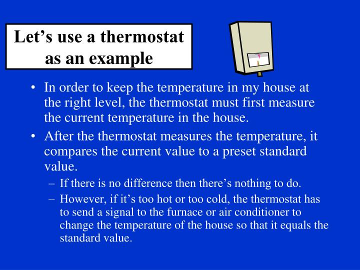Let's use a thermostat as an example