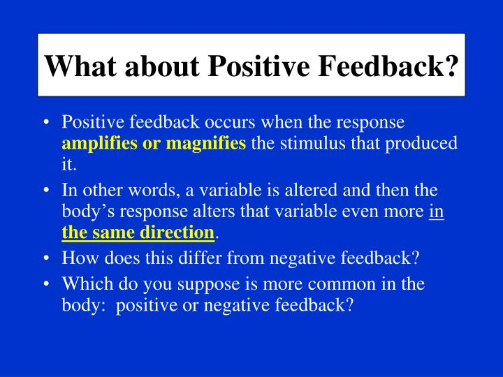What about Positive Feedback?