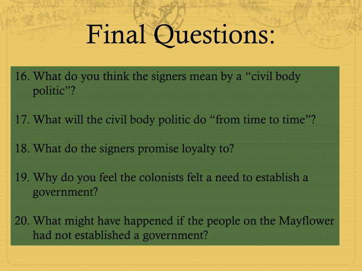 Final Questions: