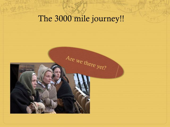 The 3000 mile journey!!