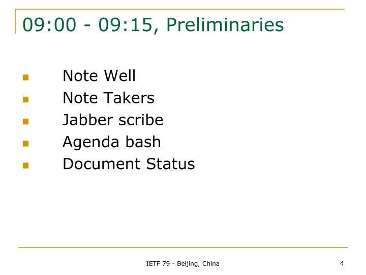 09:00 - 09:15, Preliminaries
