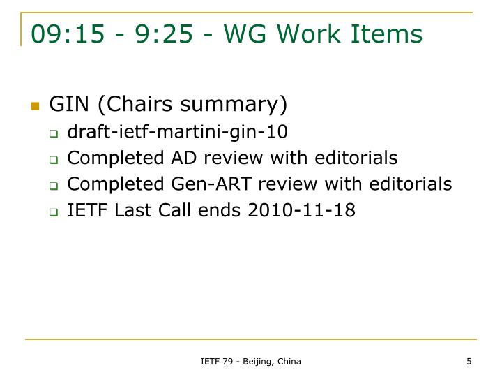 09:15 - 9:25 - WG Work Items