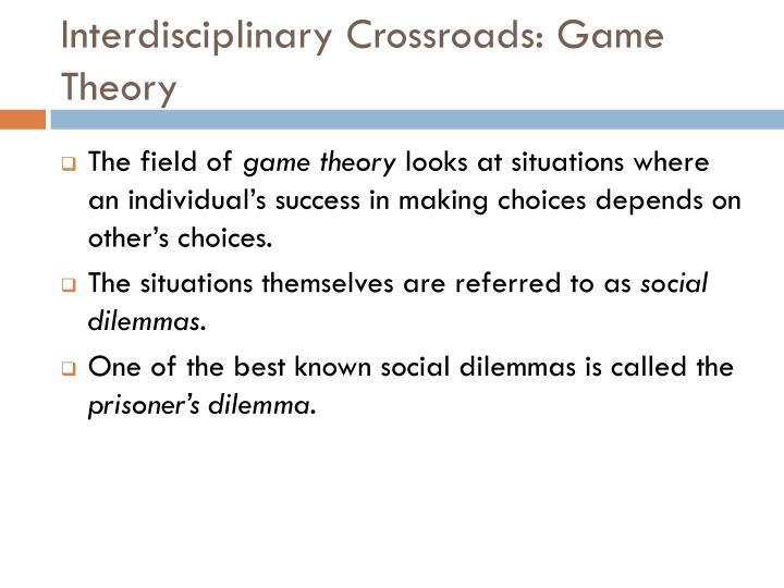 Interdisciplinary Crossroads: Game Theory
