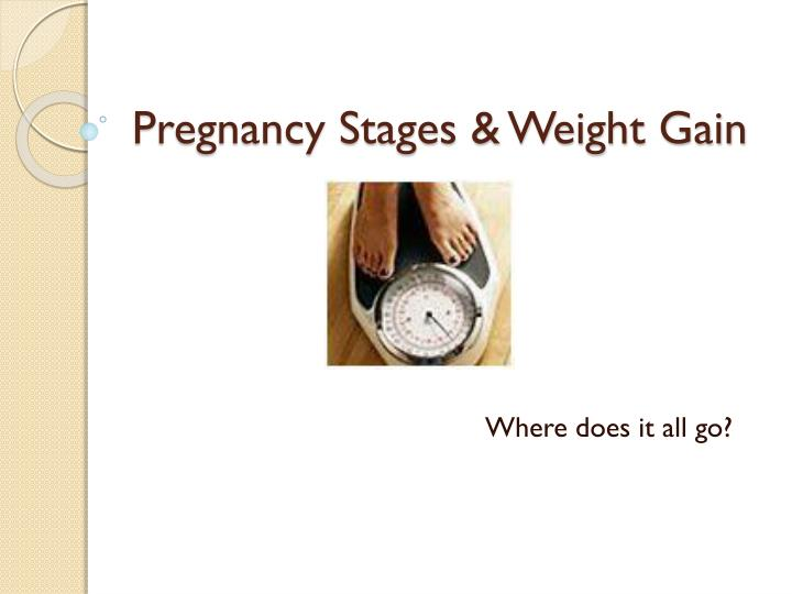 Pregnancy Stages & Weight Gain