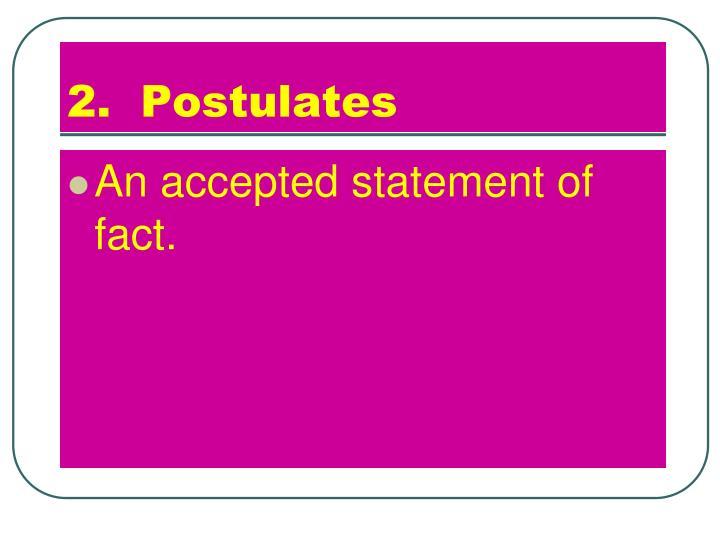 2.  Postulates
