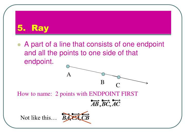 5.  Ray
