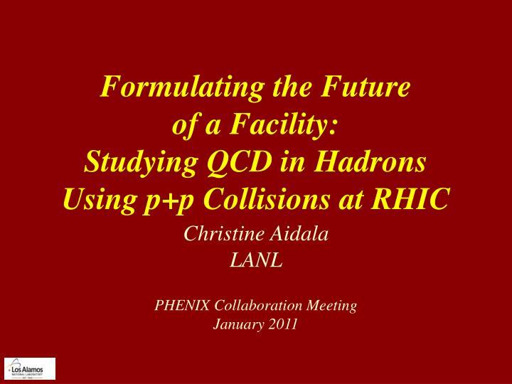 Formulating the future of a facility studying qcd in hadrons using p p collisions at rhic