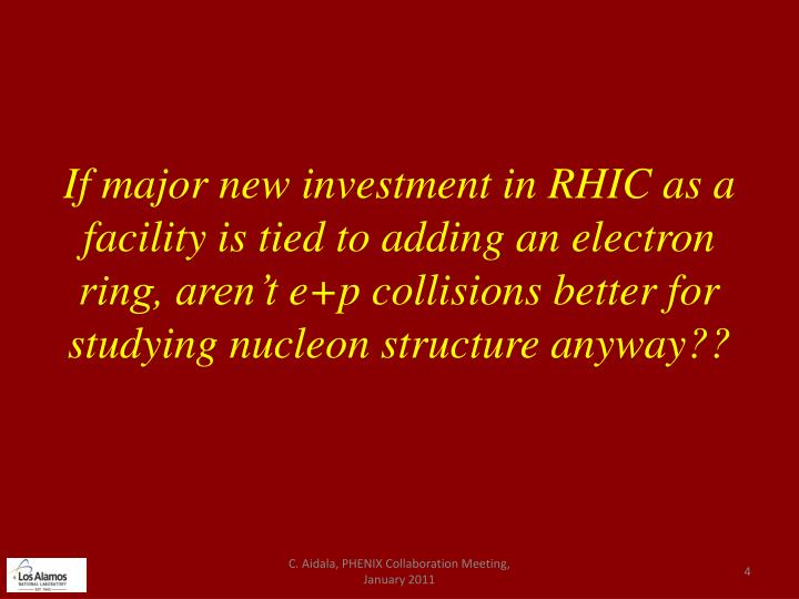 If major new investment in RHIC as a facility is tied to adding an electron ring, aren't