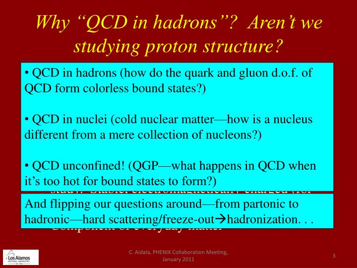 Why qcd in hadrons aren t we studying proton structure