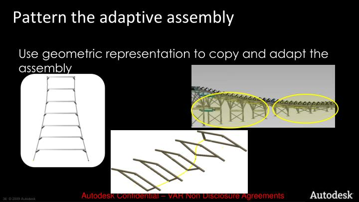 Pattern the adaptive assembly