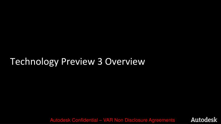 Technology Preview 3 Overview