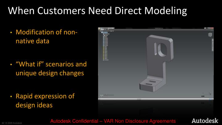 When Customers Need Direct Modeling