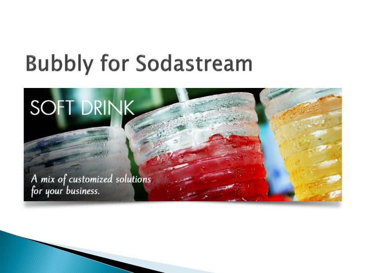 Bubbly for sodastream