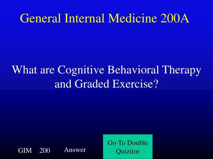 General Internal Medicine 200A