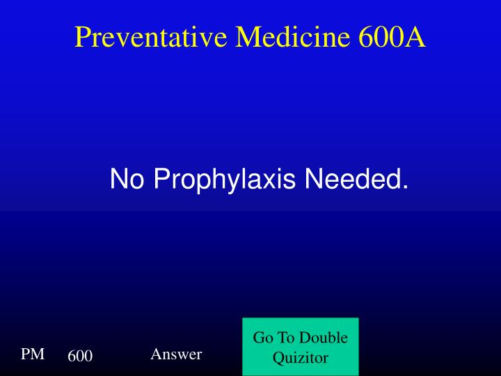 Preventative Medicine 600A