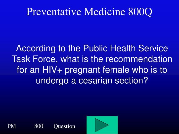 Preventative Medicine 800Q