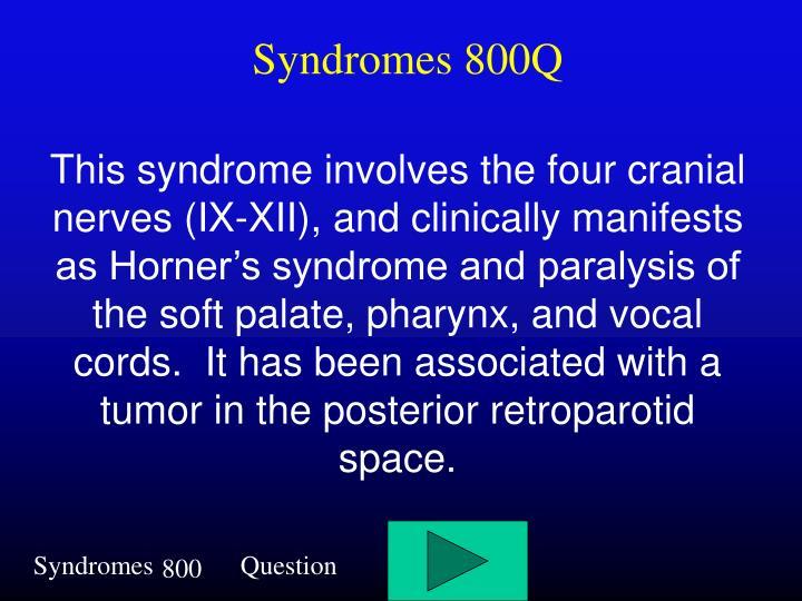 Syndromes 800Q