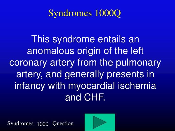 Syndromes 1000Q