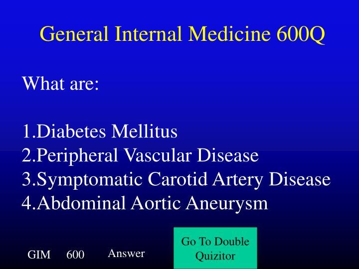 General Internal Medicine 600Q