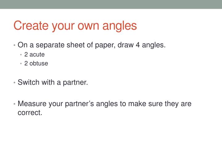 Create your own angles
