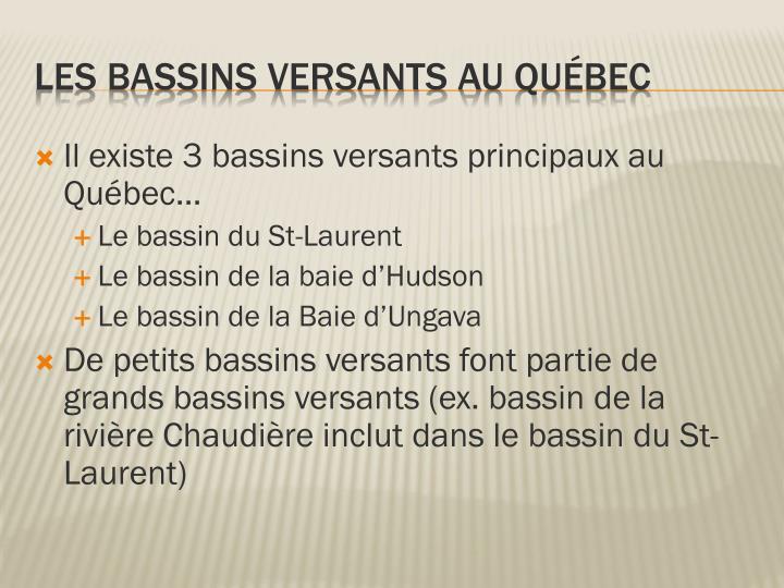 Il existe 3 bassins versants principaux au Québec…