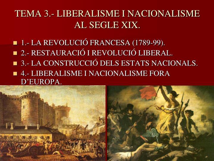 TEMA 3.- LIBERALISME I NACIONALISME AL SEGLE XIX.